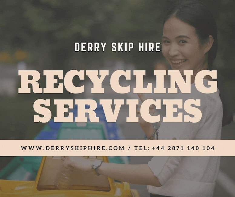 Advert for Derry Skip Hire's recycling services. Showing a lady placing a plastic bottle in a recycling bin outside. Text say's, DERRY SKIP HIRE RECYCLING SERVICES. www.derryskiphire.com Tel: +44 2871 140 104.